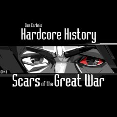 hardcore-history-8-scars-of-the-great-war