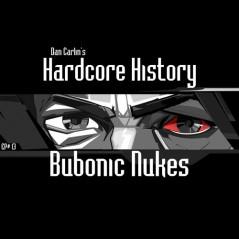 hardcore-history-13-bubonic-nukes