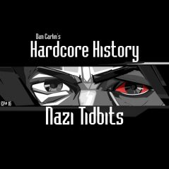 hardcore-history-16-nazi-tidbits