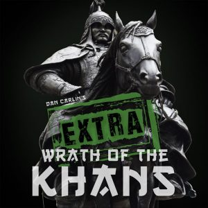 hardcore-history-47-extra-wrath-of-the-khans-by-dan-carlin
