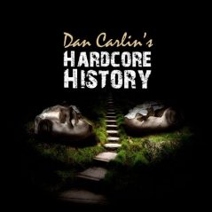 Classic Hardcore History