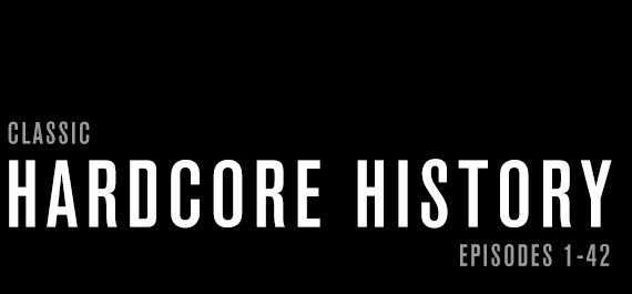 Hardcore History 43